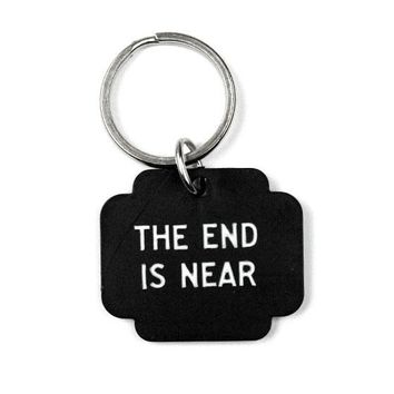The End Is Near Keychain