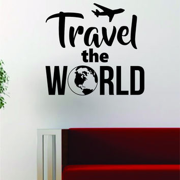 Travel the World V2 Quote Decal Sticker Wall Vinyl Art Decor Home Adventure Wanderlust
