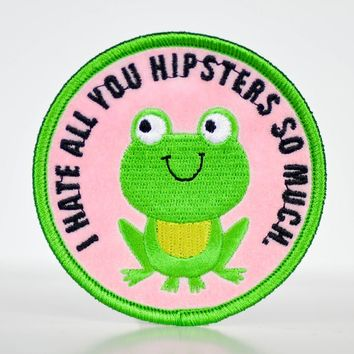I Hate All You Hipsters So Much... Patch.