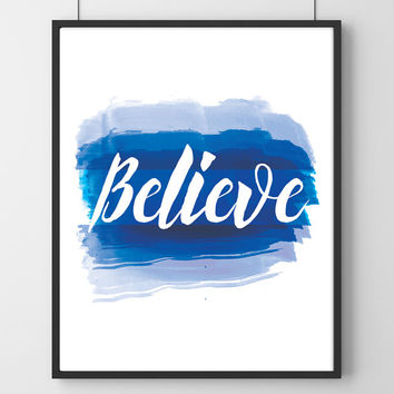 Believe digital download, Printable Quote, Inspiring Art, typography design, Bible Verse art, christian home gift
