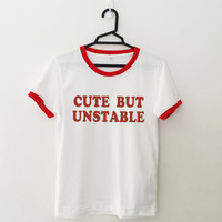 Cute but unstable t shirt for women mens shirt graphic tee funny cool teenager gifts cute sassy tumblr hipster instagram pinterest youtuber