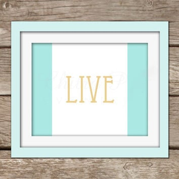 Live Wall Art - Printed or Printable, Instant Download Typography Gold Mint Love Nursery Artwork Dorm Room Decor Office Baby Girl Blue Boy