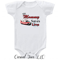 My Mommy Saves Lives EMT Onesuit Bodysuit  for the Baby