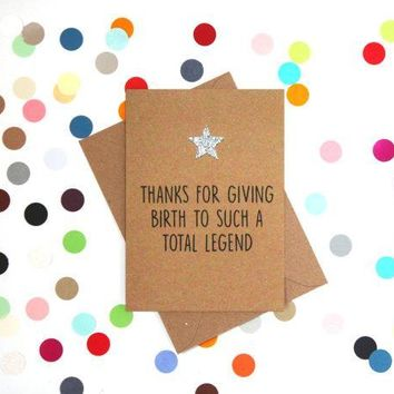 Thanks For Giving Birth To A Total Legend Funny Mother's Day Card Card For Her Card For Mom FREE SHIPPING