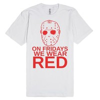 on fridays we wear red-Unisex White T-Shirt