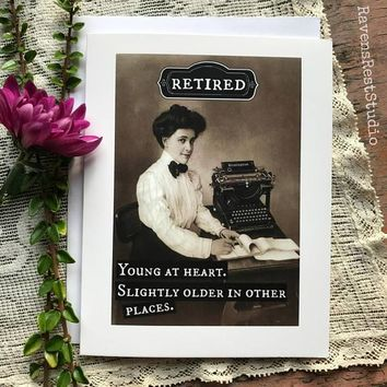 Retired  Young at Heart Slightly Older in Other Places Funny Vintage Style Retirement Card FREE SHIPPING
