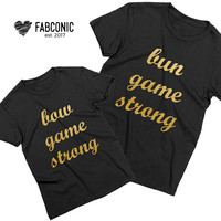 Bun Game Strong, Bow Game Strong, Mommy Baby Shirts, Matching mommy baby shirts, Mommy and baby shirts, Mom baby shirts