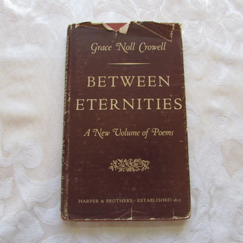 Between Eternities by Grace Noll Crowell