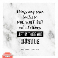Marble print, Abe Lincoln quote, inspirational quote print, black and white art, things may come to those who wait, those who hustle quote