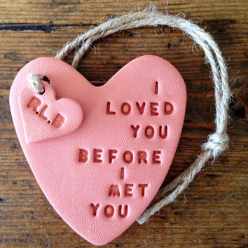 I Loved You Before I Met You: clay heart with personalised tag ~ personalised gift ~ Valentine's Day ~ new baby gift ~ nursery decor