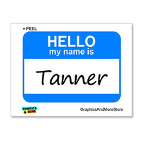 Tanner Hello My Name Is Sticker