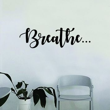 Breathe Quote Wall Decal Sticker Bedroom Living Room Art Vinyl Beautiful Inspirational Good Vibes Namaste Yoga