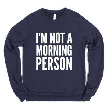 I'm Not A Morning Person Sweatshirt Sweater White Ink