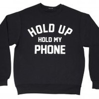 Private Party Hold Up Hold My Phone Sweatshirt PRE-ORDER