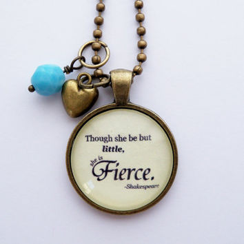 Though She Be But Little, She Is Fierce - Shakespeare Quote Necklace - Custom Jewelry - Literary Jewelry - You Choose Bead and Charm