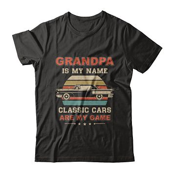 Vintage Grandpa Is My Name Class Cars Are My Game Fathers Day