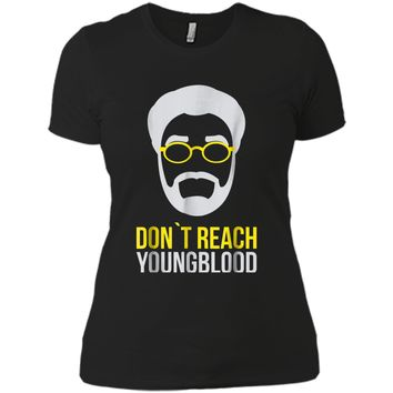 Don't Reach Young blood T-shirt Uncle Drew Funny Hoop Tee Next Level Ladies Boyfriend Tee
