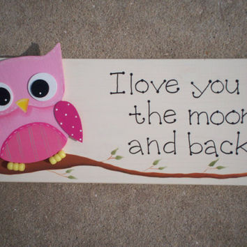 "Hand Painted Wooden Owl Sign, ""I love you to the moon and back."" With wooden pink owl."