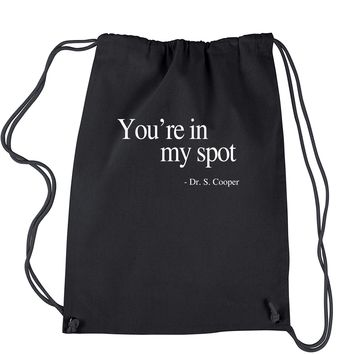 You're In My Spot Dr. Cooper Drawstring Backpack