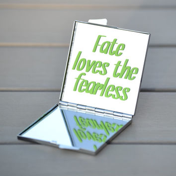 Inspirational quote compact mirror | Fate loves the fearless | Unique gift idea for friends and coworkers