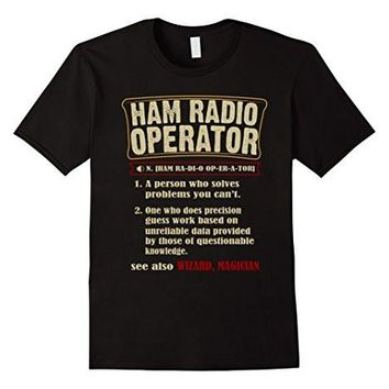 Ham Radio Operator Funny Definition T Shirt Gift