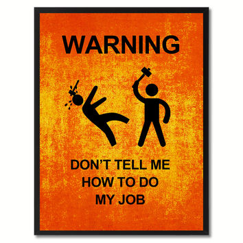 Warning Don't Tell Me Funny Sign Orange Print on Canvas Picture Frames Home Decor Wall Art Gifts 91936