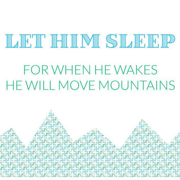 Let Him/Her Sleep ... For When He/She Wakes He/She Will Move Mountains Retro Modern Graphic Art Print