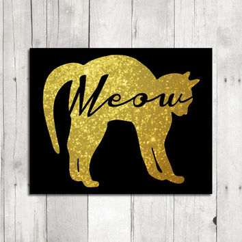 Printable Wall Art // Golden Glitter Cat, Meow // Kitty Home Decor, Cat Art, Digital Graphics, Cat Quote - INSTANT DIGITAL DOWNLOAD