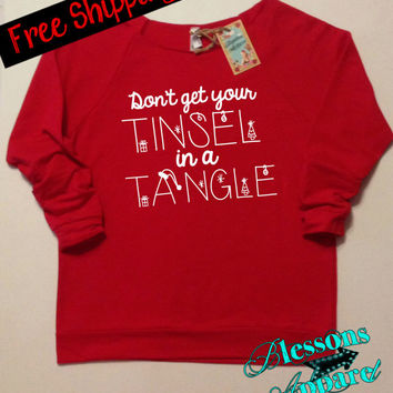 DoN'T GeT YouR TiNSeL in a TaNgLe. Christmas Sweatshirt. Funny Christmas Sweatshirt. Ugly Christmas Sweater.  XMAS. Free Shipping USA