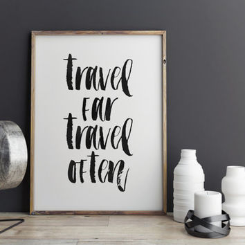 INSPIRATIONAL PRINT,Travel Far Travel Often,TRAVEL Poster,Explore,Let's Travel The World,Adventure,Typography print,Quote Wall Art,Printable