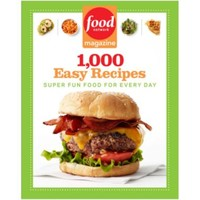Food Network Magazine: 1,000 Easy Recipes, Super Fun Food for Every Day